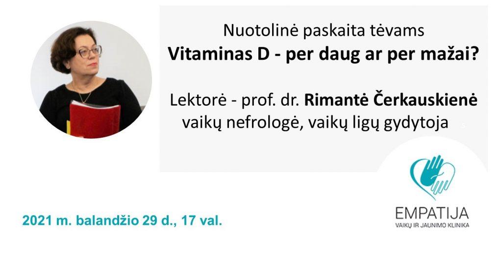 """, 2021–04–29 Nuotolinė paskaita tėvams """"Vitaminas D – per daug ar per mažai?"""""""